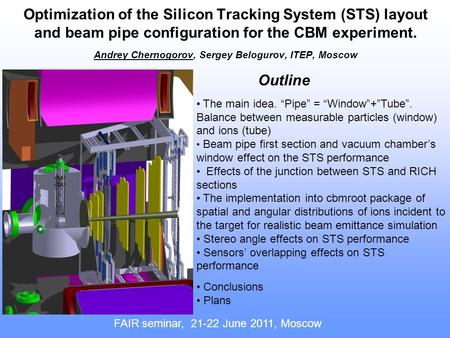 Optimization of the Silicon Tracking System (STS) layout and beam pipe configuration for the CBM experiment. Andrey Chernogorov, Sergey Belogurov, ITEP,