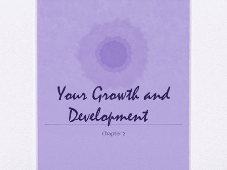 Your Growth and Development