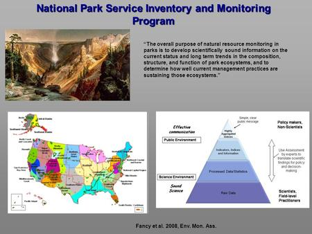 "National Park Service Inventory and Monitoring Program ""The overall purpose of natural resource monitoring in parks is to develop scientifically sound."