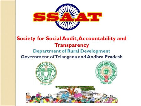 Society for Social Audit, Accountability and Transparency Department of Rural Development Government of Telangana and Andhra Pradesh.