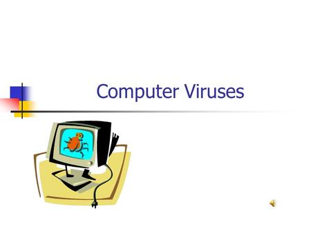 Computer Viruses. CONTENTS Origin of life Computer Virus How it occurs How to Detect.