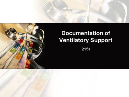 Documentation of Ventilatory Support 215a. Educational Objectives List the factors which affect communication Distinguish between subjective and objective.