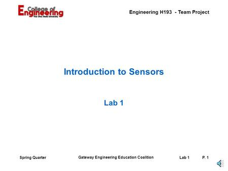 Engineering H193 - Team Project Gateway Engineering Education Coalition Lab 1P. 1Spring Quarter Introduction to Sensors Lab 1.