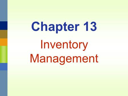 Chapter 13 Inventory Management. Management 3620Chapter 13 Inventory Management13-2 Independent Demand (Chapter 13) A B(4) C(2) D(2)E(1) D(3) F(2) Dependent.