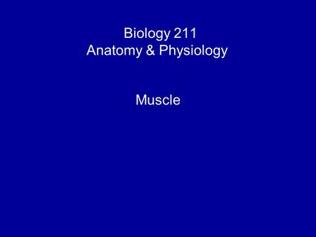 Biology 211 Anatomy & Physiology I