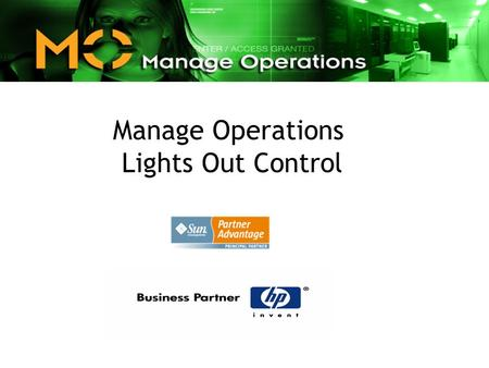 Manage Operations Lights Out Control. License our technology, an industrial strength, unifying, centralized access and power management standard to Vendors.