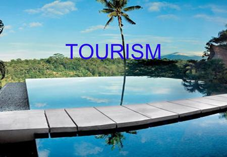 TOURISM. DEFENITIONKINDSTOURIST SOUVENIR Defenition World Tourism Organization (WTO)  activities of person traveling and staying in places outside their.