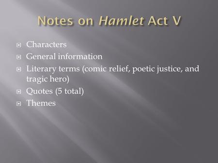 Notes on Hamlet Act V Characters General information