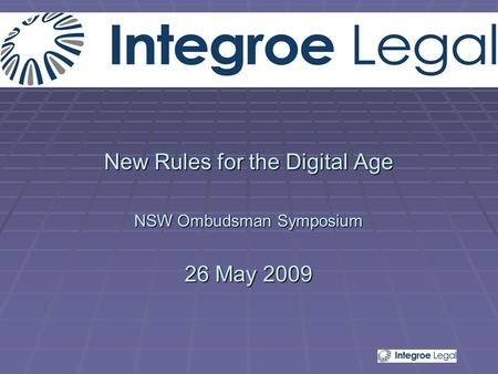 New Rules for the Digital Age NSW Ombudsman Symposium 26 May 2009.
