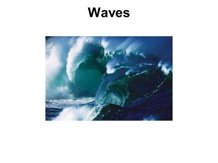 Waves. The Nature of Waves Wave is a traveling disturbance. Wave carries energy from place to place. There are two basic types of waves: Transverse and.