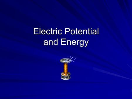 Electric Potential and Energy. Objectives Define work and relate it to energy Define electric potential difference, and relate it to the work done on.
