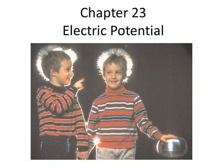 Chapter 23 Electric Potential. Basics The potential due to an electric dipole is just the sum of the potentials due to each charge, and can be calculated.