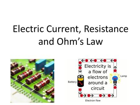Electric Current, Resistance and Ohm's Law. Electric Current Electric current is a measure of the rate at which electric charges move past a given point.