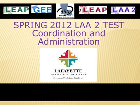 SPRING 2012 LAA 2 TEST Coordination and Administration.
