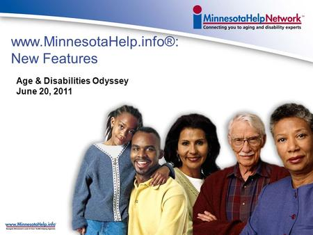 www.MinnesotaHelp.info®: New Features Age & Disabilities Odyssey June 20, 2011.