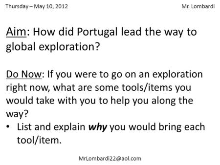 Thursday – May 10, 2012 Mr. Lombardi Do Now: If you were to go on an exploration right now, what are some tools/items you would take.