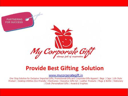 Www.mycorporategift.in One Stop Solution for Exclusive Imported Gifts, Promotional Gifts and Corporate Gifts Apparel | Bags | Caps | Life Style Product.