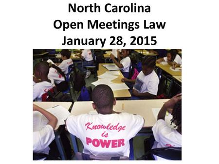 North Carolina Open Meetings Law January 28, 2015 IntroductionRationale Performance Framework Timeline.