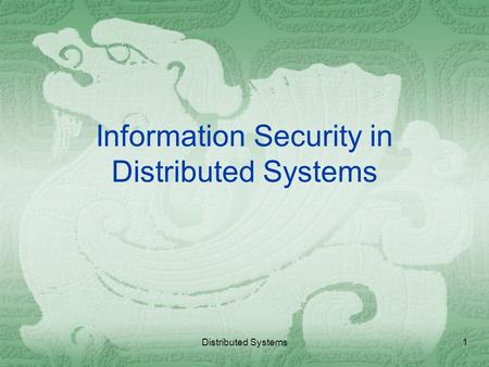 Information Security in Distributed Systems Distributed Systems1.