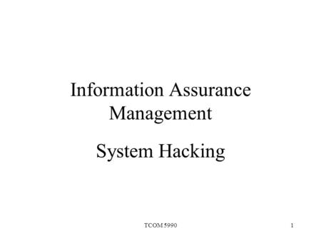 TCOM 59901 Information Assurance Management System Hacking.