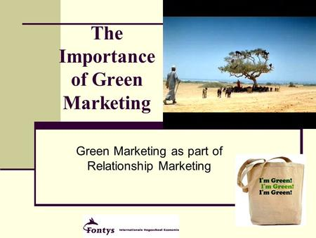 1 The Importance of Green Marketing Green Marketing as part of Relationship Marketing.