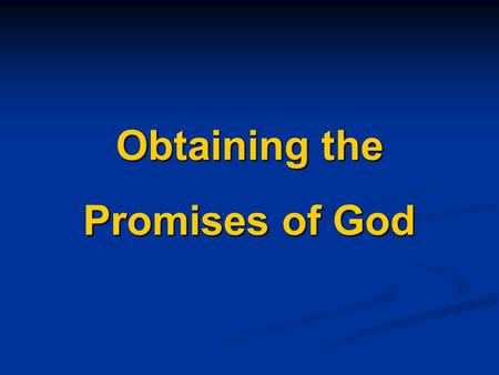 Obtaining the Promises of God