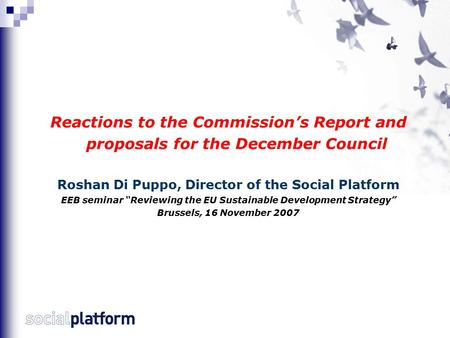 "Reactions to the Commission's Report and proposals for the December Council Roshan Di Puppo, Director of the Social Platform EEB seminar ""Reviewing the."