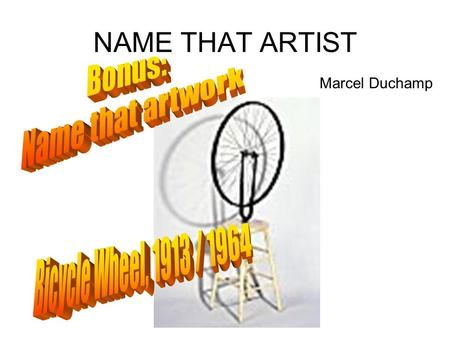 NAME THAT ARTIST Marcel Duchamp. Cubism Which art movement is known for capturing multiple points of view simultaneously?