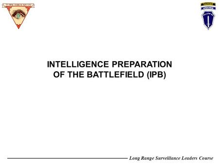 INTELLIGENCE PREPARATION OF THE BATTLEFIELD (IPB)
