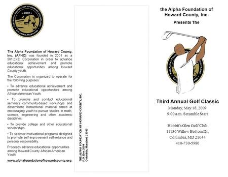 The Alpha Foundation of Howard County, Inc. (AFHC) was founded in 2001 as a 501(c)(3) Corporation in order to advance educational achievement and promote.