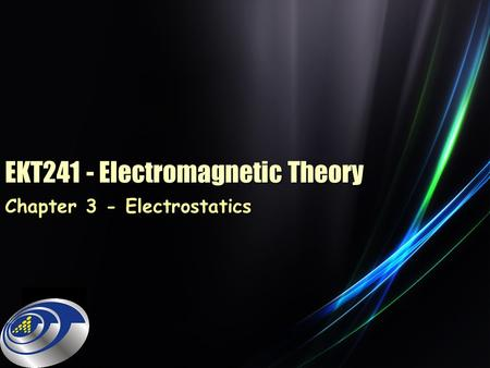 EKT241 - Electromagnetic Theory Chapter 3 - Electrostatics.