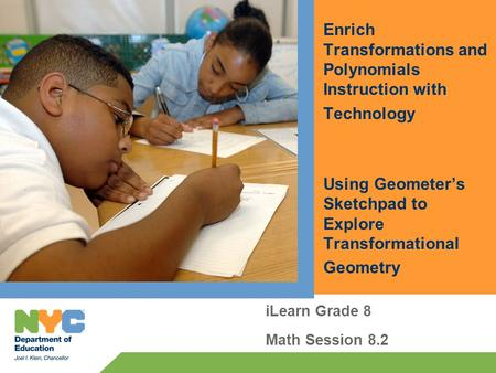 Enrich Transformations and Polynomials Instruction with Technology Using Geometer's Sketchpad to Explore Transformational Geometry iLearn Grade 8 Math.