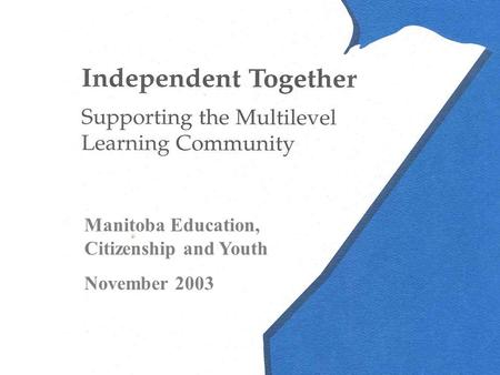 Manitoba Education, Citizenship and Youth November 2003.