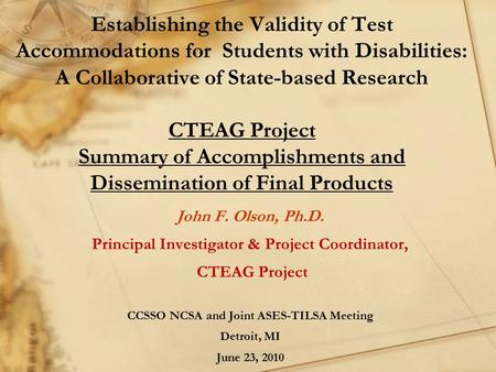 Establishing the Validity of Test Accommodations for Students with Disabilities: A Collaborative of State-based Research CTEAG Project Summary of Accomplishments.