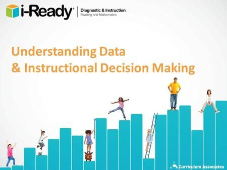 Understanding Data & Instructional Decision Making.