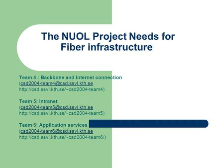 The NUOL Project Needs for Fiber infrastructure Team 4 : Backbone and Internet connection