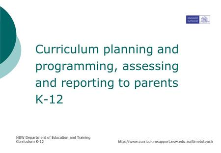 Curriculum planning and programming, assessing and reporting to parents K-12 NSW Department of Education and Training Curriculum K-12