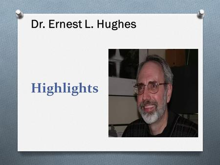 Highlights Dr. Ernest L. Hughes. O DR. HUGHES IS THE FOUNDER AND MANAGING PARTNER OF THE SYSTEMS THINKING COMPANY.