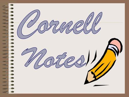 Cornell note taking stimulates critical thinking skills. Note taking helps you remember what is said in class. A good set of notes will help you to work.