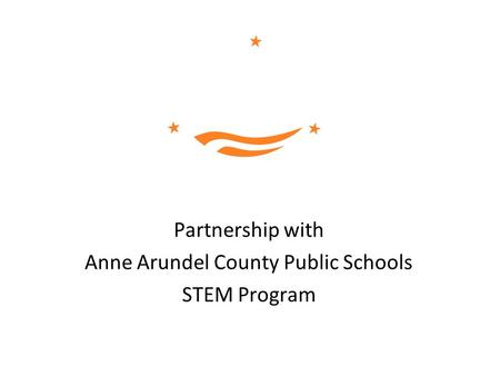 Partnership with Anne Arundel County Public Schools STEM Program.