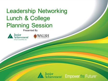 Leadership Networking Lunch & College Planning Session Presented By.