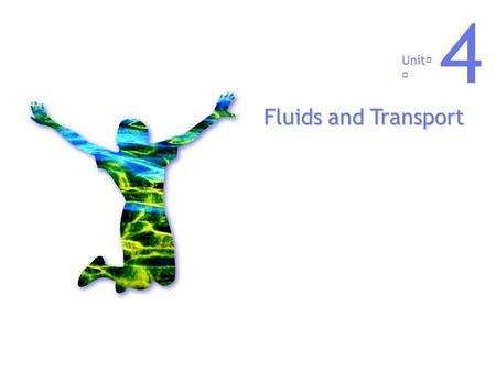 Unit 4 Fluids and Transport. Chapter 20: The Heart.