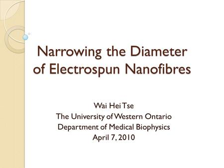 Narrowing the Diameter of Electrospun Nanofibres