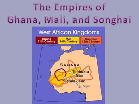 "1.Arabs referred to Ghana as the ""Land of Gold."" 2.It was a rich kingdom with a strong king and powerful army. 3.The king controlled the supply of."