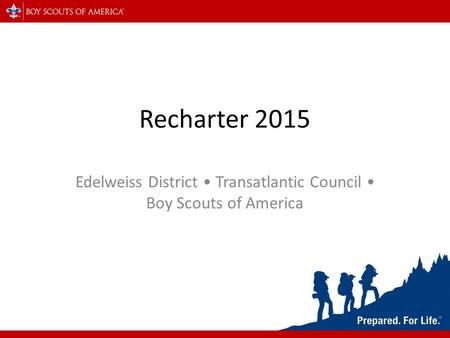 Recharter 2015 Edelweiss District Transatlantic Council Boy Scouts of America.