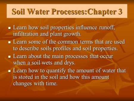 Soil Water Processes:Chapter 3 Learn how soil properties influence runoff, infiltration and plant growth. Learn how soil properties influence runoff, infiltration.
