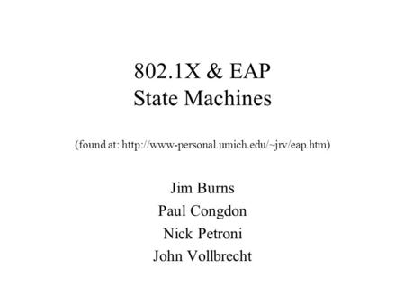 802.1X & EAP State Machines (found at:  Jim Burns Paul Congdon Nick Petroni John Vollbrecht.