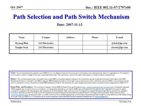 Doc.: IEEE 802.11-07/2797r00 Submission Oct 2007 Jiyoung et al. Path Selection and Path Switch Mechanism Notice: This document has been prepared to assist.