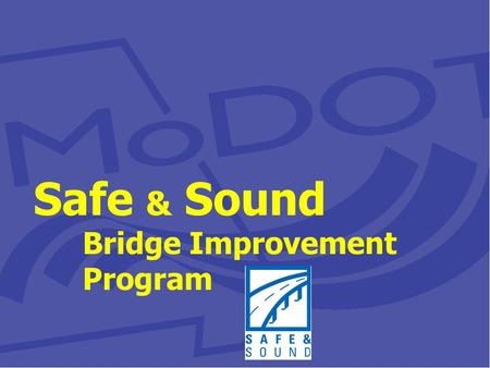 Safe & Sound Bridge Improvement Program. Purpose of Meeting Introduction of Team Today's discussion  History of Safe & Sound  DBFM to MDBB/DB split.