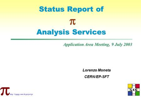 Status Report of  Analysis Services Lorenzo Moneta CERN/EP-SFT Application Area Meeting, 9 July 2003.